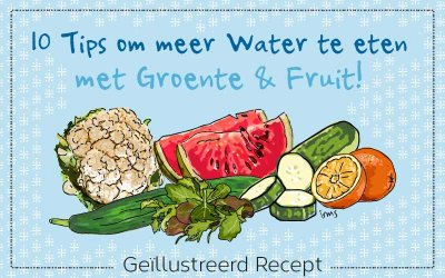 Eet meer water!
